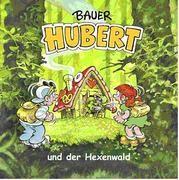 Bauer Hubert und der Hexenwald